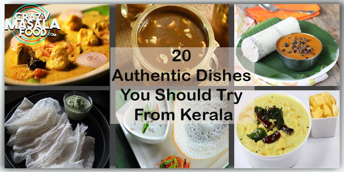 20 Authentic Dishes You Should Try From Kerala