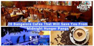 20 Bangalore Cafes That Will Save You From Midnight Hunger Pangs
