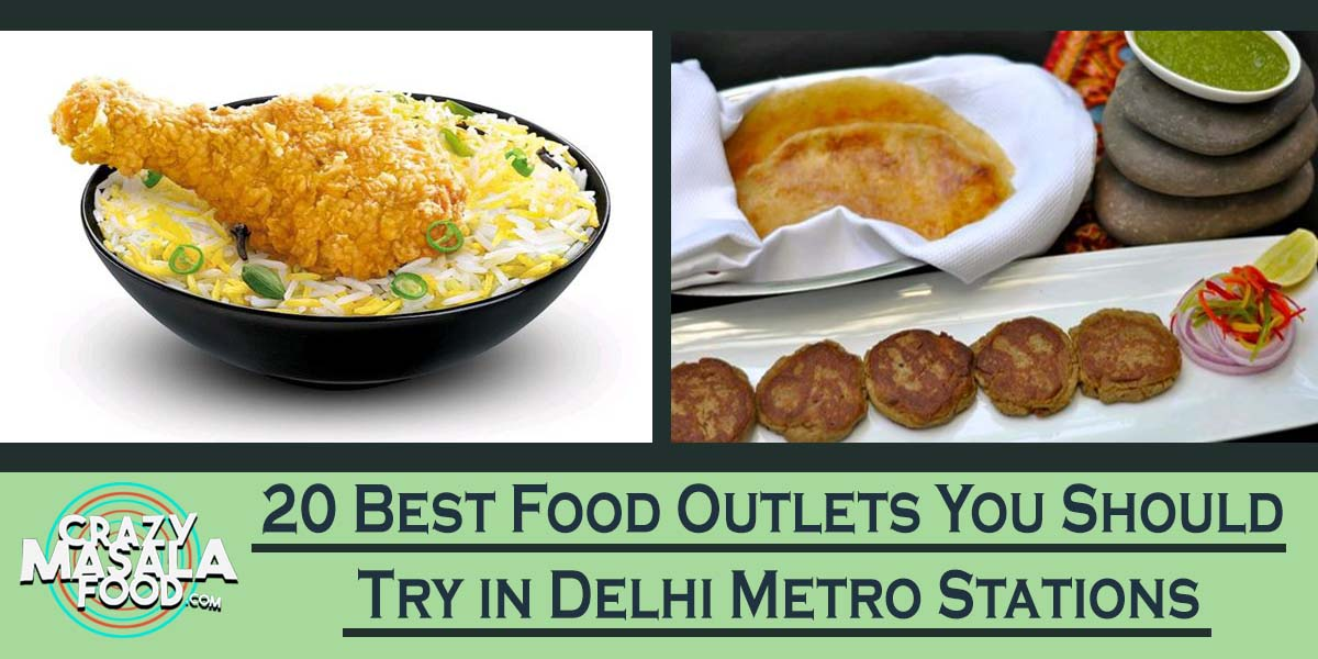 20 Best Food Outlets You Should Try in Delhi Metro Stations