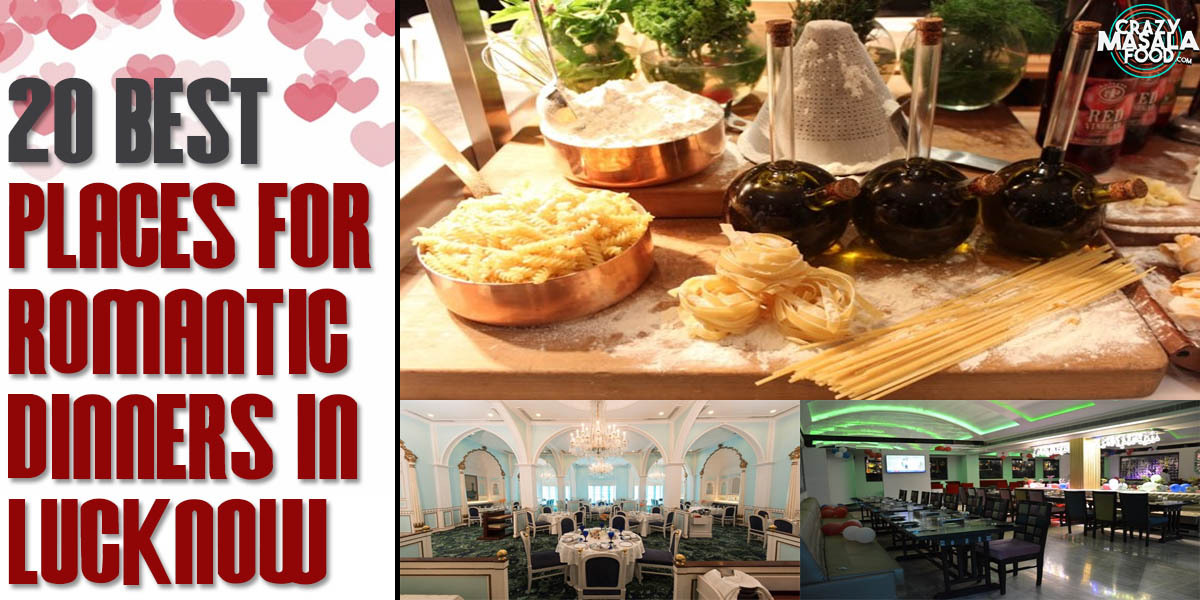 20 Best Places For Romantic Dinners In Lucknow