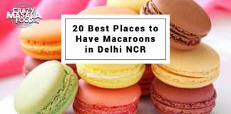 20 Best Places to Have Macaroons in Delhi NCR (1)