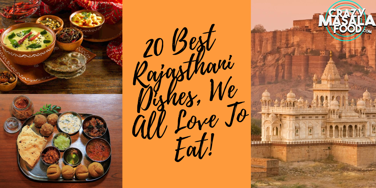 20 Best Rajasthani Dishes We All Love To Eat