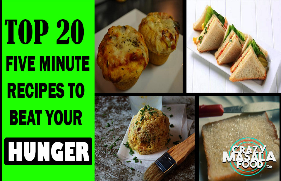 20 Five Minute Recipes To Beat Your Hunger