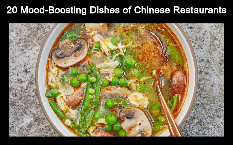20 Mood-Boosting Dishes of Chinese Restaurants