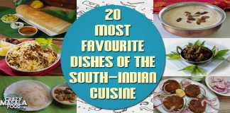 20 Most Favourite Dishes Of The South-Indian Cuisine