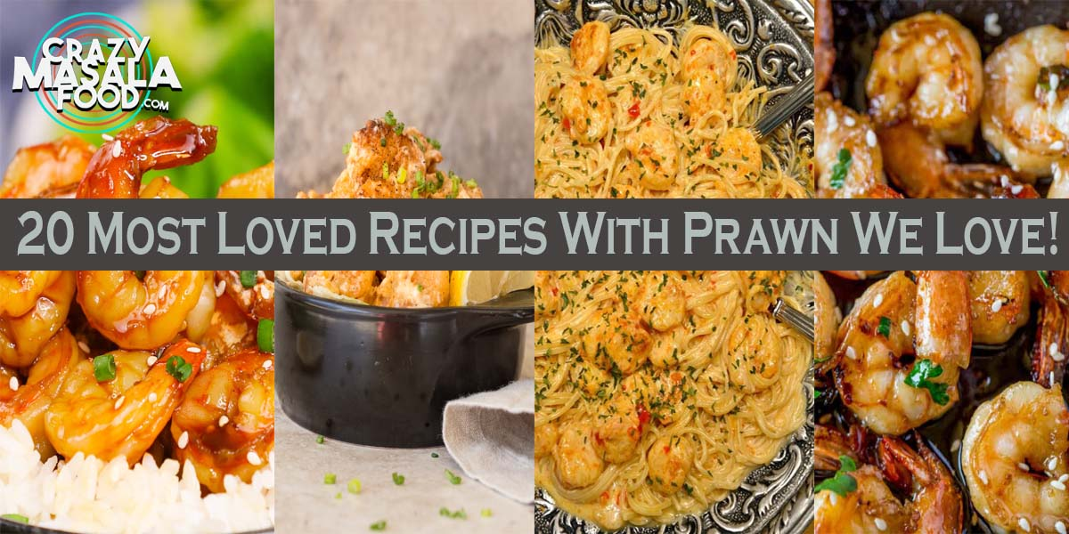 20 Most Loved Recipes With Prawn We Love!