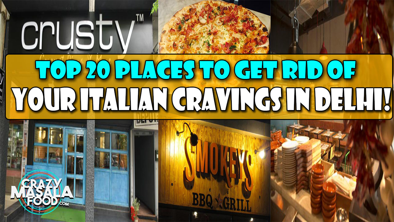 20 Places To Get Rid Of Your Italian Cravings In Delhi!
