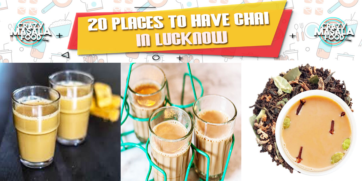 20 Places to have Chai in Lucknow