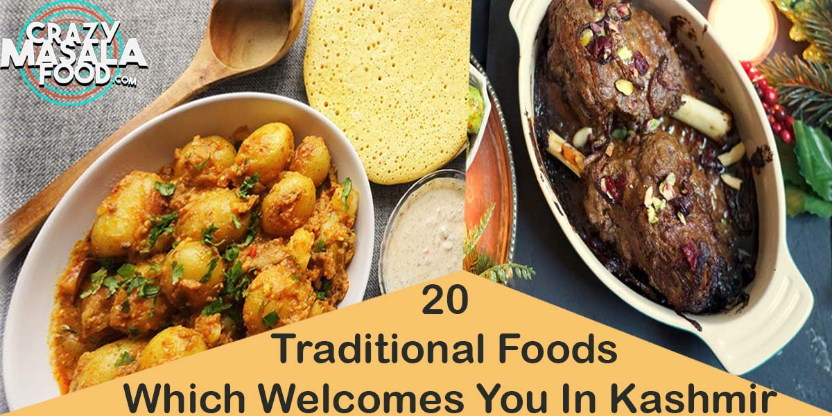20 Traditional Foods Which Welcomes You In Kashmir