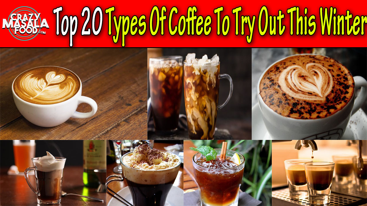 20 Types Of Coffee To Try Out This Winter