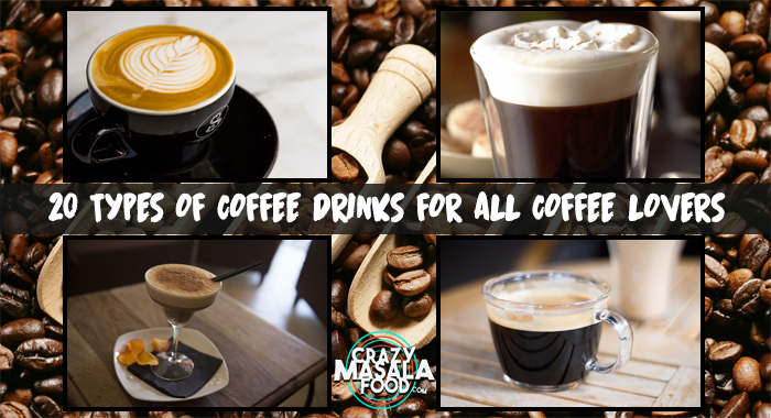 20 Types of Coffee Drinks for All Coffee Lovers