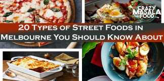 20 Types of Street Foods in Melbourne You Should Know About