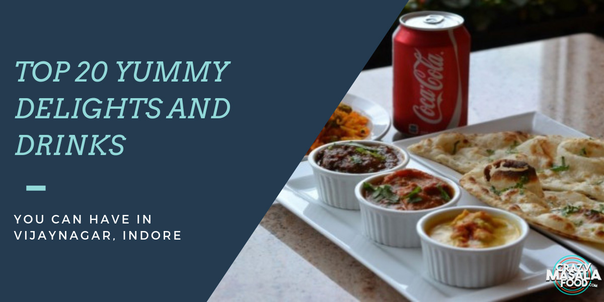 20-yummy-delights-and-drinks-you-can-have-in-vijay-nagar-indore