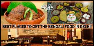 Best Places To Get The Bengali Food In Delhi!
