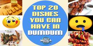 Top 20 Dishes You Can Have In DumDum
