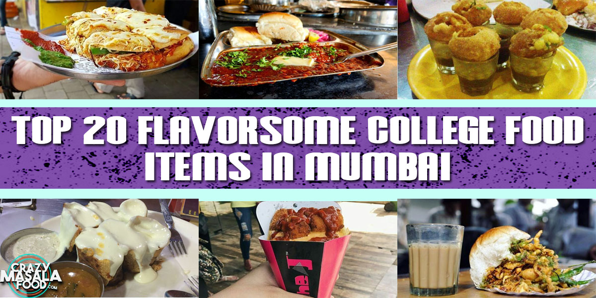 Top 20 Flavorsome College Food Items In Mumbai