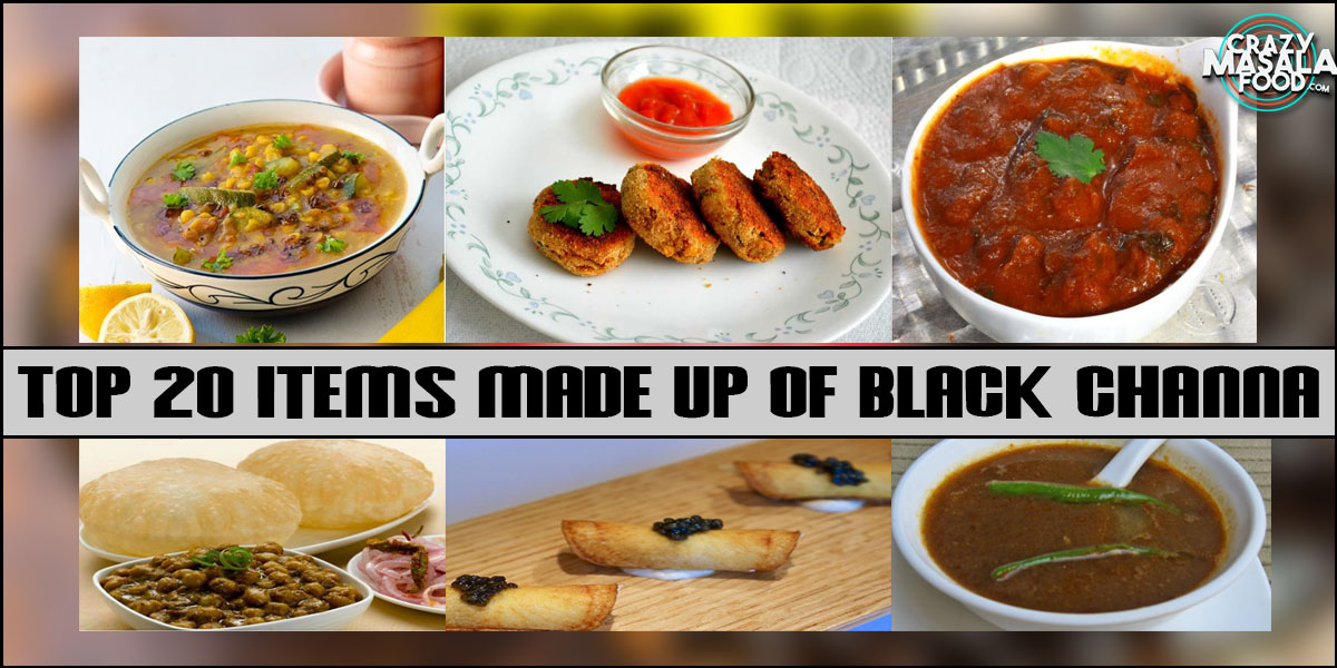 Top 20 Items Made Up Of Black Channa