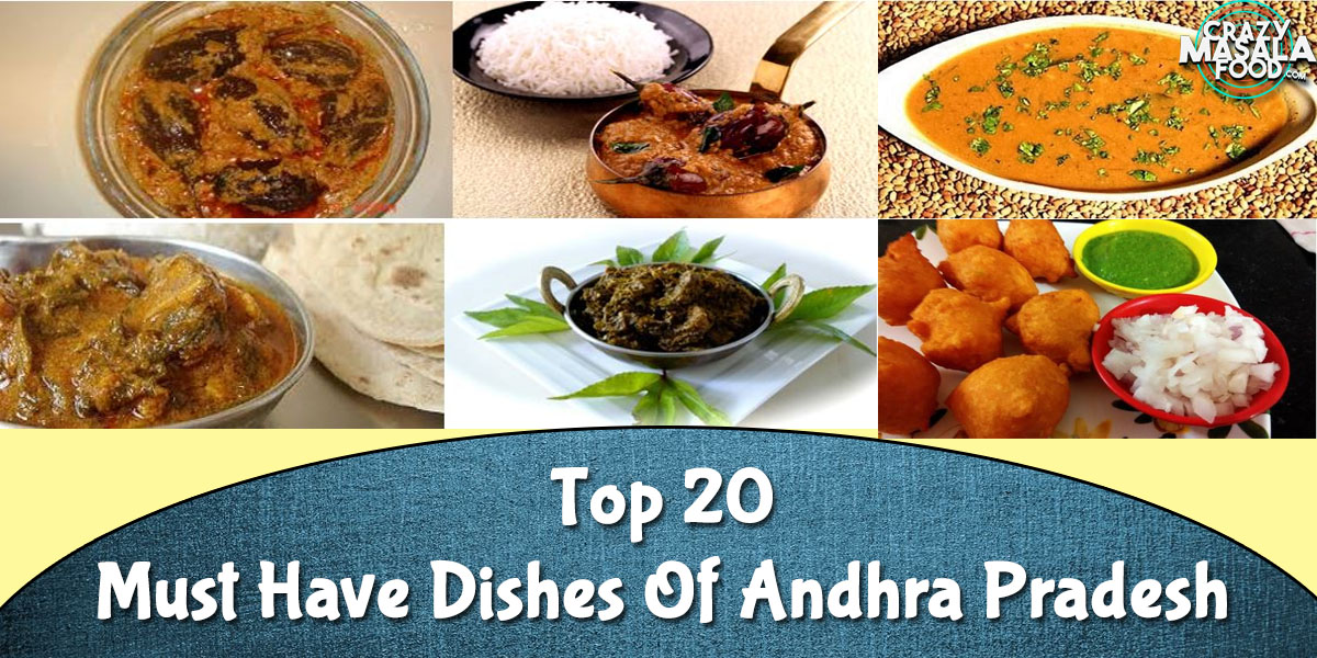 Top 20 Must Have Dishes Of Andhra Pradesh