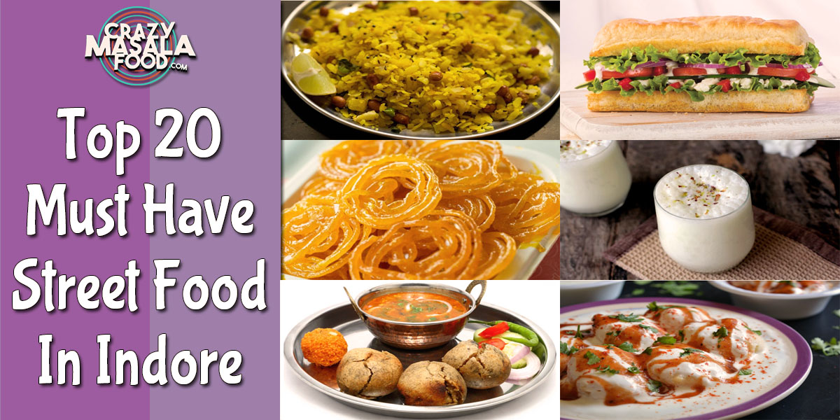 Top 20 Must Have Street Food In Indore
