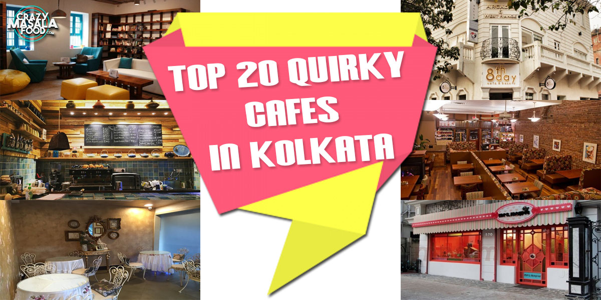 Top 20 Quirky Cafes in Kolkata