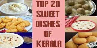 Top 20 Sweet Dishes Of Kerala
