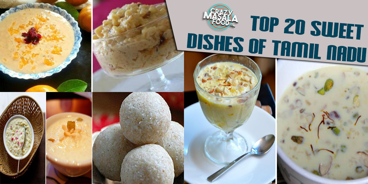 Top 20 Sweet Dishes Of Tamil Nadu