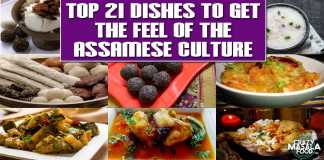Top 21 Dishes To Get The Feel Of The Assamese Culture